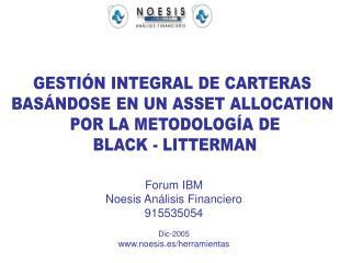 Forum IBM Noesis Análisis Financiero 915535054 Dic-2005 noesis.es/herramientas
