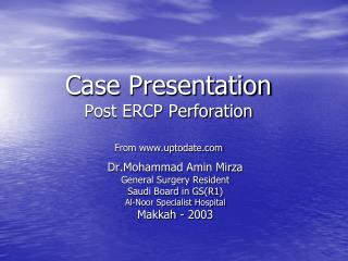 Case Presentation Post ERCP Perforation From uptodate