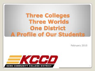 Three Colleges Three Worlds One District A Profile of Our Students