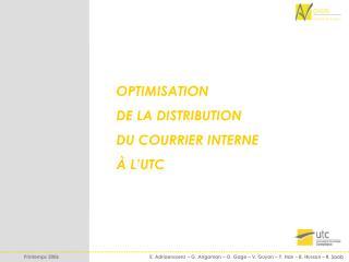 OPTIMISATION DE LA DISTRIBUTION DU COURRIER INTERNE À L'UTC
