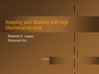 Keeping your Building with high Maintenance style