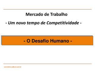 Mercado de Trabalho -  Um novo tempo de Competitividade  -