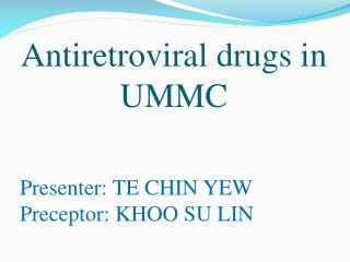 Antiretroviral drugs in UMMC