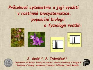 Průtoková cytometrie a její využití  v rostlinné biosystematice,       populační biologii