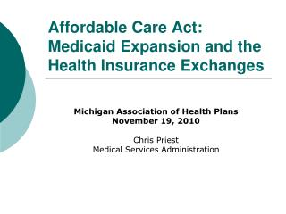 Affordable Care Act:  Medicaid Expansion and the Health Insurance Exchanges