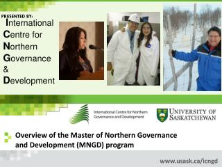 Overview of the Master of Northern Governance  and Development (MNGD) program