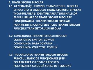 4.1 . GENERALITĂŢI PRIVIND TRANZISTORUL BIPOLAR