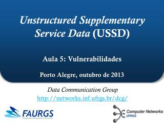 Data Communication  Group http :// networks f.ufrgs.br/dcg/