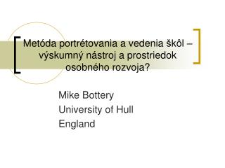 Mike Bottery University of Hull England