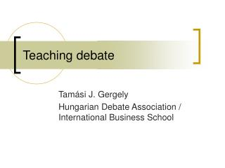 Teaching debate