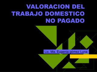 VALORACION DEL TRABAJO DOMESTICO NO PAGADO