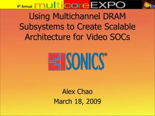Using Multichannel DRAM Subsystems to Create Scalable Architecture for Video SOCs