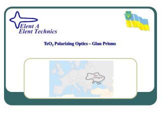 TeO 2  Polarizing Optics – Glan Prisms
