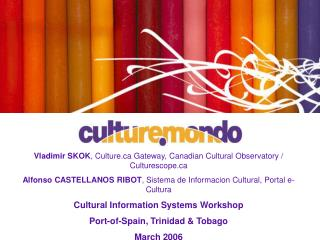 Vladimir SKOK , Culture Gateway, Canadian Cultural Observatory / Culturescope