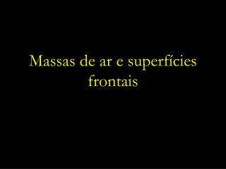 Massas de ar e superf�cies frontais