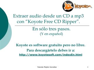 "Extraer audio desde un CD a mp3 con ""Koyote Free CD Ripper""."