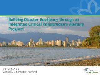 Building Disaster Resiliency through an Integrated Critical Infrastructure Alerting Program