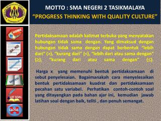 "MOTTO : SMA NEGERI 2 TASIKMALAYA ""PROGRESS THINKING WITH QUALITY CULTURE"""