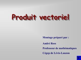 Produit vectoriel