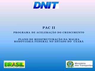 PAC II PROGRAMA DE ACELERAÇÃO DO CRESCIMENTO PLANO DE REESTRUTURAÇÃO DA MALHA