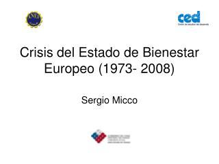 Crisis del Estado de Bienestar Europeo (1973- 2008)