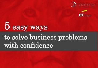 5 easy ways to solve business problems with confidence