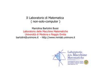 Il Laboratorio di Matematica  ( non-solo-computer ) Mariolina Bartolini Bussi