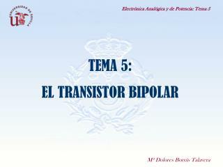 TEMA 5: EL TRANSISTOR BIPOLAR