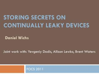 Storing Secrets on continually leaky devices