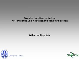 Wadden, kwelders en kreken  het landschap van West-Friesland opnieuw bekeken