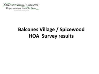 Balcones Village / Spicewood HOA  Survey results