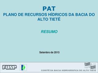 PAT PLANO DE RECURSOS HÍDRICOS DA BACIA DO ALTO TIETÊ