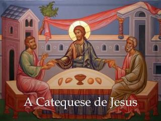 A Catequese de Jesus
