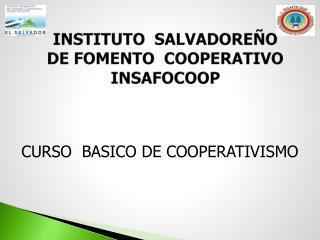 INSTITUTO  SALVADOREÑO DE FOMENTO  COOPERATIVO INSAFOCOOP