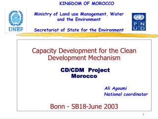 KINGDOM OF MOROCCO Ministry of Land use Management, Water  and the Environment