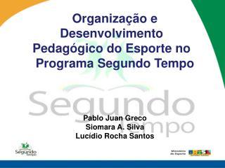 Organiza��o e Desenvolvimento Pedag�gico do Esporte no  Programa Segundo Tempo