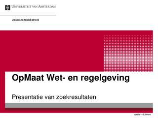 OpMaat Wet- en regelgeving