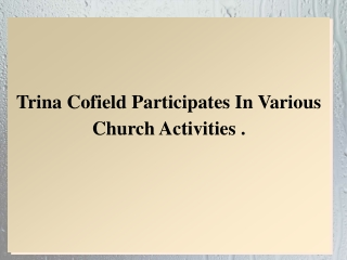Trina Cofield Participates In Various Church Activities