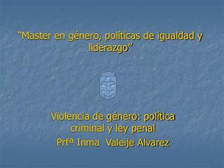 """""""Master en género, políticas de igualdad y liderazgo"""""""