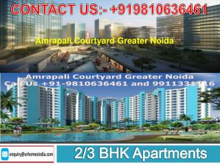 Amrapali Courtyard Greater Noida -Call Us  91-9810636461