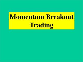 Momentum Breakout  Trading