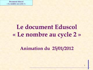 Le document Eduscol « Le nombre au cycle 2 » Animation du  25/01/2012