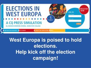 West Europa is poised to hold elections.   Help kick off the election campaign!