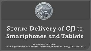 Secure Delivery of CJI to Smartphones and Tablets