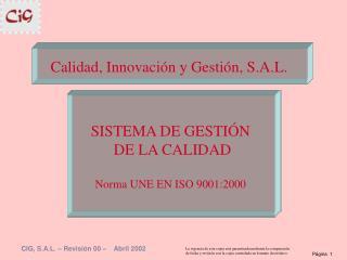 SISTEMA DE GESTIÓN  DE LA CALIDAD Norma UNE EN ISO 9001:2000