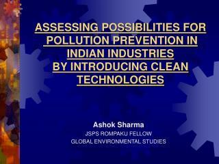 Ashok Sharma JSPS ROMPAKU FELLOW GLOBAL ENVIRONMENTAL STUDIES