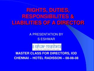 RIGHTS, DUTIES, RESPONSIBILITES & LIABILITIES OF A DIRECTOR