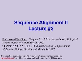 Sequence Alignment II Lecture #3