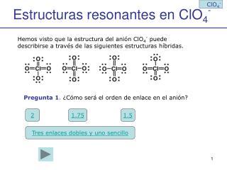 Estructuras resonantes en ClO 4 -