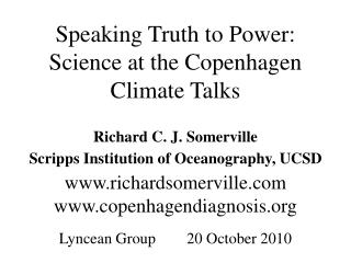 Speaking Truth to Power: Science at the Copenhagen Climate Talks Richard C. J. Somerville